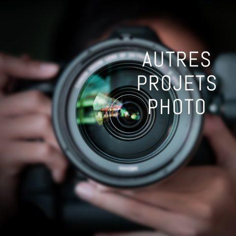 AUTRES PROJETS PHOTOS